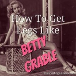 How To Get Betty's Million Dollar Legs