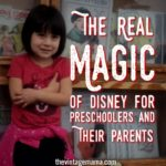The Real Magic Of Disney For Preschoolers and Their Parents