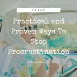 Practical and Proven Ways To Stop Procrastination